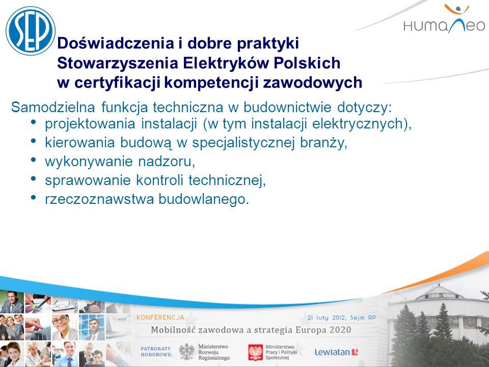 Doświadczenia i dobre praktyki Stowarzyszenia Elektryków Polskich w certyfikacji kompetencji zawodowych Samodzielna funkcja techniczna w budownictwie