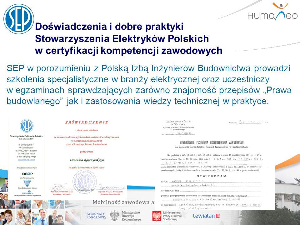 Doświadczenia i dobre praktyki Stowarzyszenia Elektryków Polskich w certyfikacji kompetencji zawodowych SEP w porozumieniu z Polską Izbą Inżynierów Bu