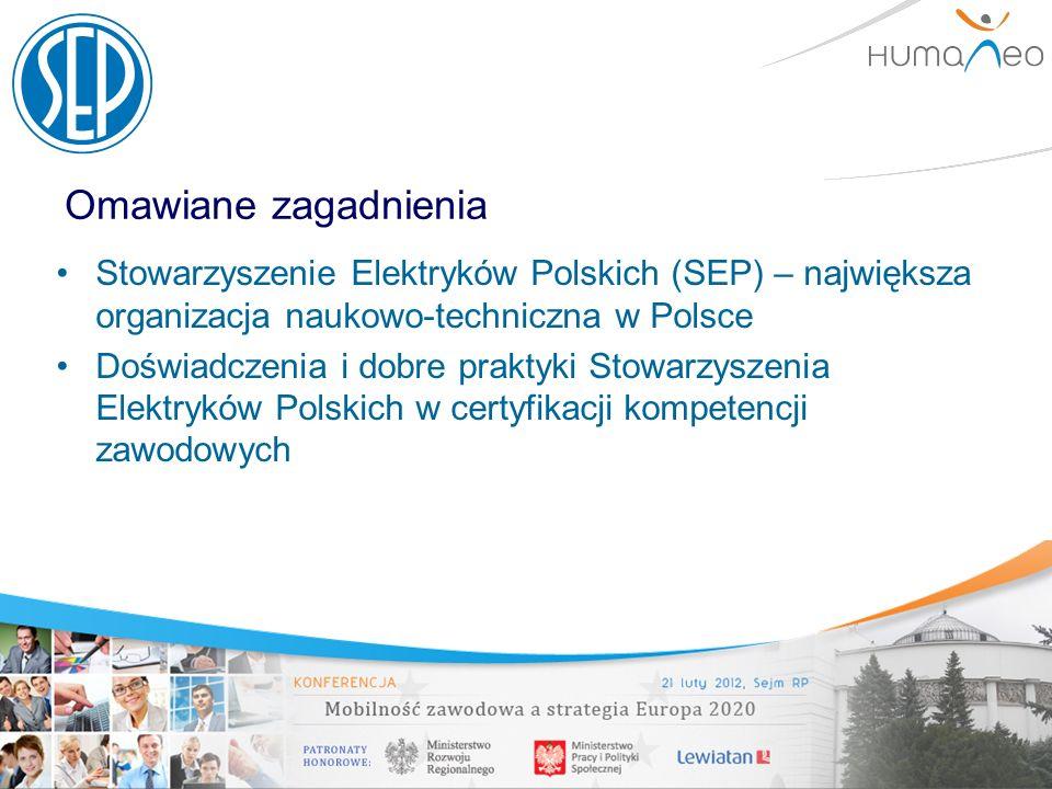 Omawiane zagadnienia Stowarzyszenie Elektryków Polskich (SEP) – największa organizacja naukowo-techniczna w Polsce Doświadczenia i dobre praktyki Stow