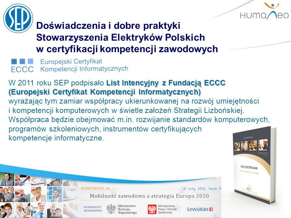 Doświadczenia i dobre praktyki Stowarzyszenia Elektryków Polskich w certyfikacji kompetencji zawodowych List Intencyjny z Fundacją ECCC (Europejski Ce