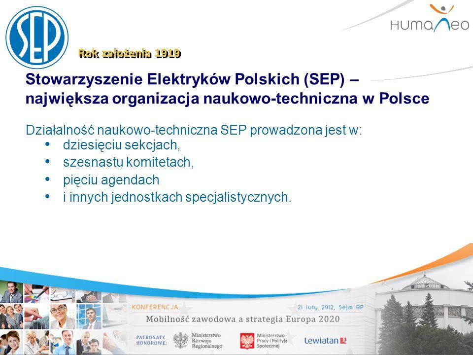 Stowarzyszenie Elektryków Polskich (SEP) – największa organizacja naukowo-techniczna w Polsce Rok założenia 1919 Działalność naukowo-techniczna SEP pr