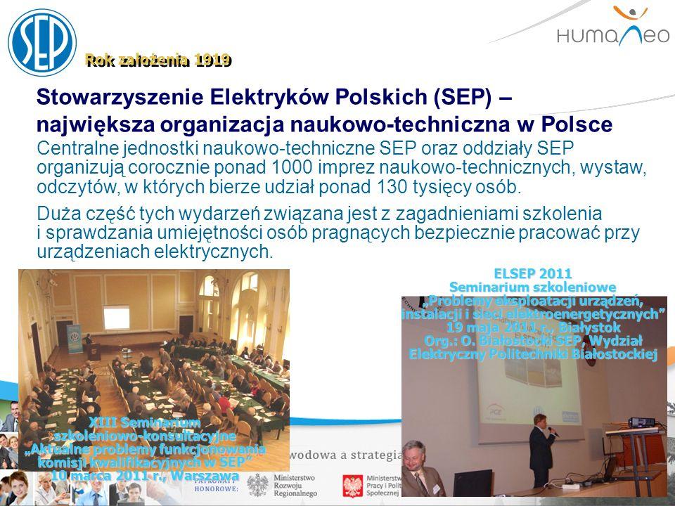 Stowarzyszenie Elektryków Polskich (SEP) – największa organizacja naukowo-techniczna w Polsce Rok założenia 1919 Centralne jednostki naukowo-techniczn
