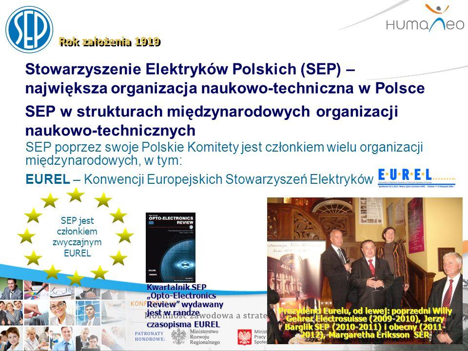 Stowarzyszenie Elektryków Polskich (SEP) – największa organizacja naukowo-techniczna w Polsce Rok założenia 1919 SEP poprzez swoje Polskie Komitety je