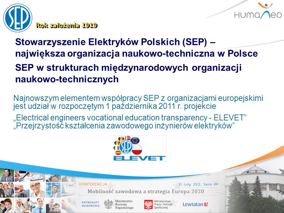 Stowarzyszenie Elektryków Polskich (SEP) – największa organizacja naukowo-techniczna w Polsce Rok założenia 1919 Najnowszym elementem współpracy SEP z
