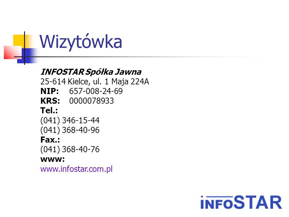 Wizytówka INFOSTAR Spółka Jawna 25-614 Kielce, ul. 1 Maja 224A NIP: 657-008-24-69 KRS: 0000078933 Tel.: (041) 346-15-44 (041) 368-40-96 Fax.: (041) 36