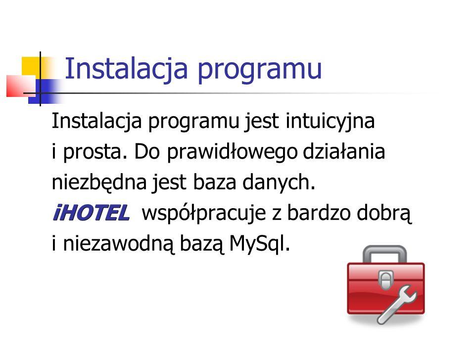 Instalacja programu Instalacja programu jest intuicyjna i prosta. Do prawidłowego działania niezbędna jest baza danych. iHOTEL iHOTEL współpracuje z b