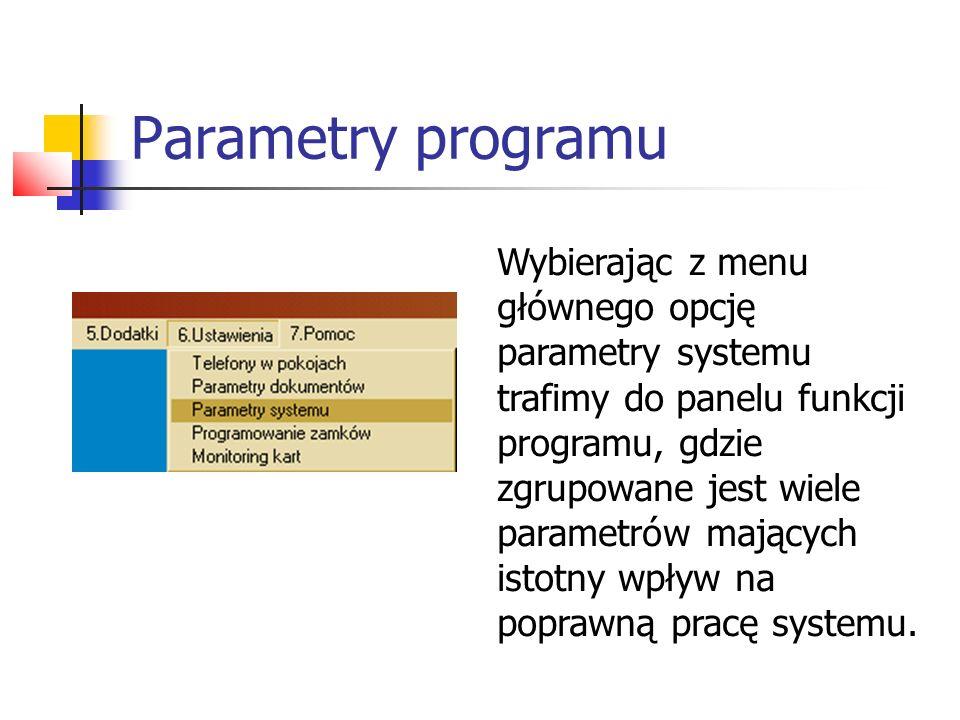 Parametry programu Wybierając z menu głównego opcję parametry systemu trafimy do panelu funkcji programu, gdzie zgrupowane jest wiele parametrów mając