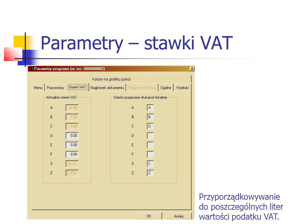 Parametry – stawki VAT Przyporządkowywanie do poszczególnych liter wartości podatku VAT.