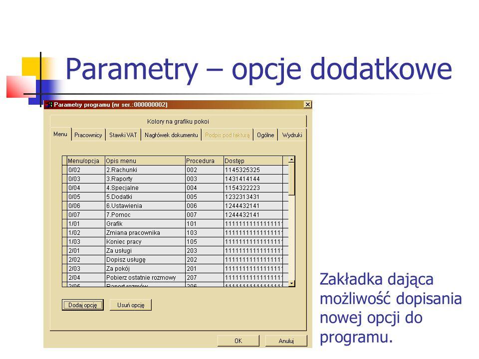 Parametry – opcje dodatkowe Zakładka dająca możliwość dopisania nowej opcji do programu.