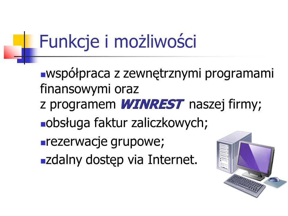 Funkcje i możliwości WINREST współpraca z zewnętrznymi programami finansowymi oraz z programem WINREST naszej firmy; obsługa faktur zaliczkowych; reze