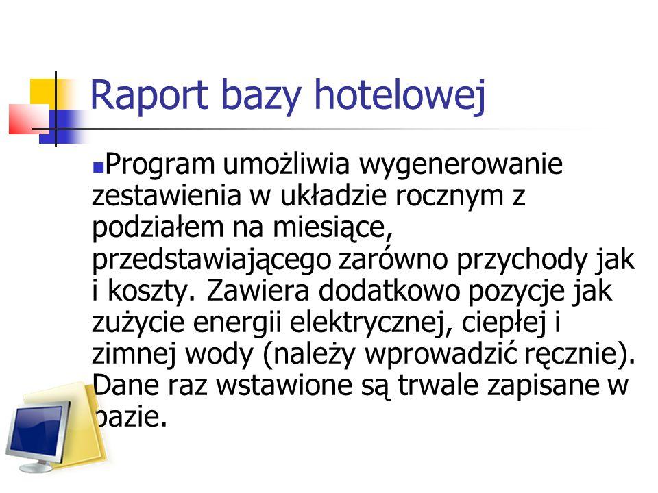 Raport bazy hotelowej Program umożliwia wygenerowanie zestawienia w układzie rocznym z podziałem na miesiące, przedstawiającego zarówno przychody jak