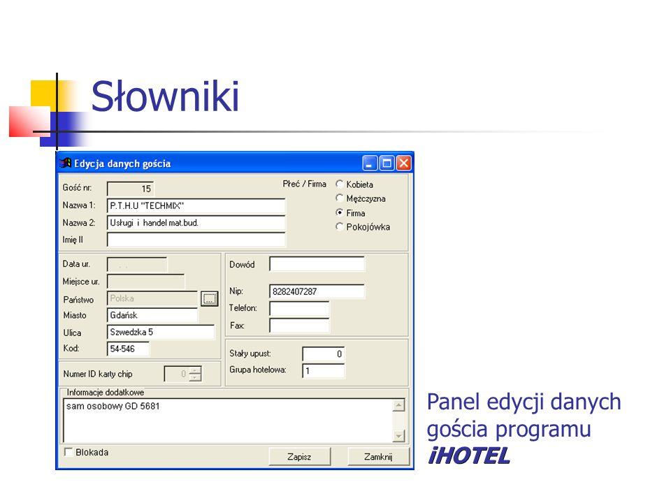 Słowniki Panel edycji danych iHOTEL gościa programu iHOTEL