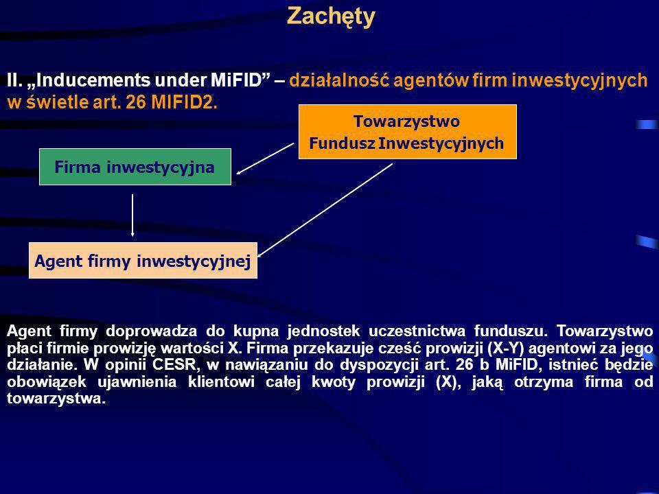 Zachęty II. Inducements under MiFID – działalność agentów firm inwestycyjnych w świetle art. 26 MIFID2. Firma inwestycyjna Towarzystwo Fundusz Inwesty