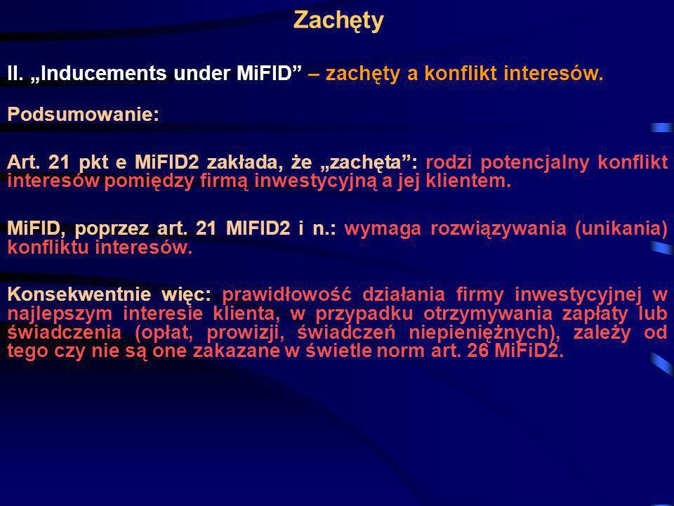 Zachęty II. Inducements under MiFID – zachęty a konflikt interesów. Podsumowanie: Art. 21 pkt e MiFID2 zakłada, że zachęta: rodzi potencjalny konflikt