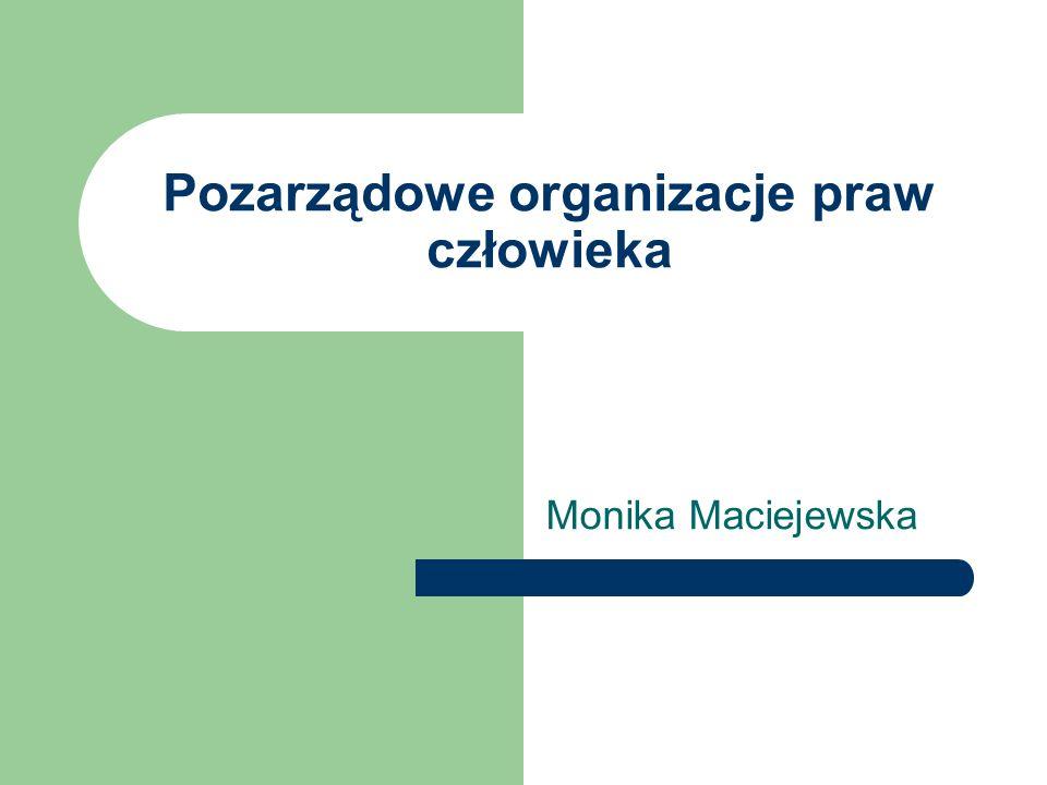 Pozarządowe organizacje praw człowieka Monika Maciejewska