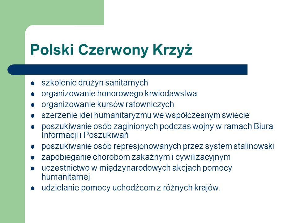 Polski Czerwony Krzyż szkolenie drużyn sanitarnych organizowanie honorowego krwiodawstwa organizowanie kursów ratowniczych szerzenie idei humanitaryzm