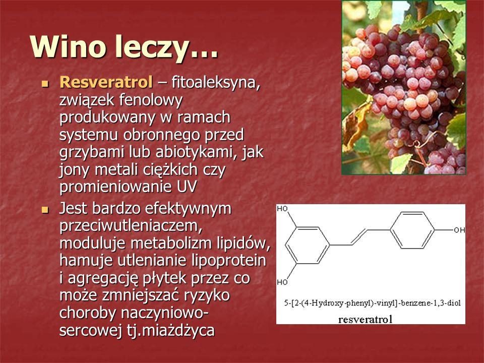 Wino leczy… Resveratrol – fitoaleksyna, związek fenolowy produkowany w ramach systemu obronnego przed grzybami lub abiotykami, jak jony metali ciężkic