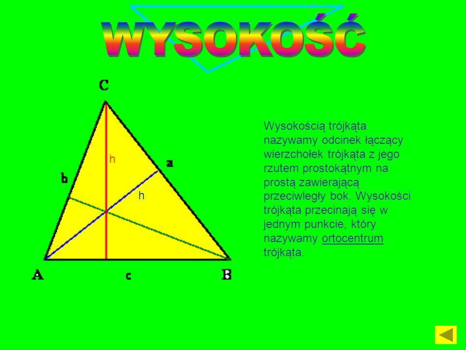 Wysokością trójkąta nazywamy odcinek łączący wierzchołek trójkąta z jego rzutem prostokątnym na prostą zawierającą przeciwległy bok. Wysokości trójkąt