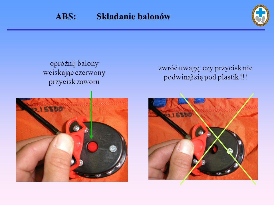 opróżnij balony wciskając czerwony przycisk zaworu zwróć uwagę, czy przycisk nie podwinął się pod plastik !!.