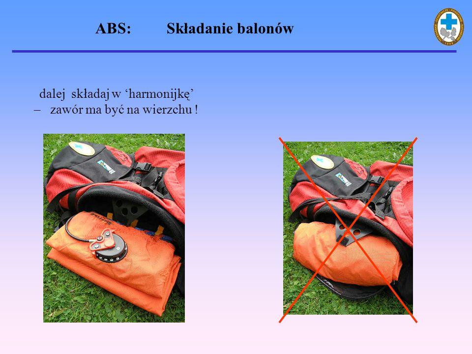 dalej składaj w harmonijkę – zawór ma być na wierzchu ! ABS: Składanie balonów