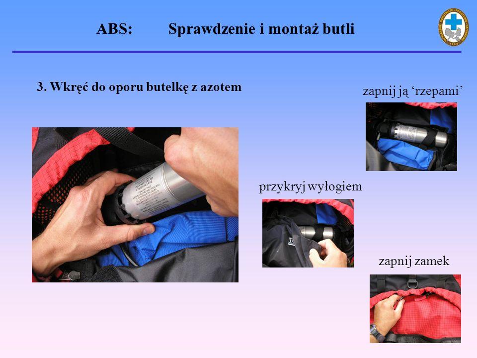 3. Wkręć do oporu butelkę z azotem zapnij ją rzepami przykryj wyłogiem zapnij zamek ABS: Sprawdzenie i montaż butli
