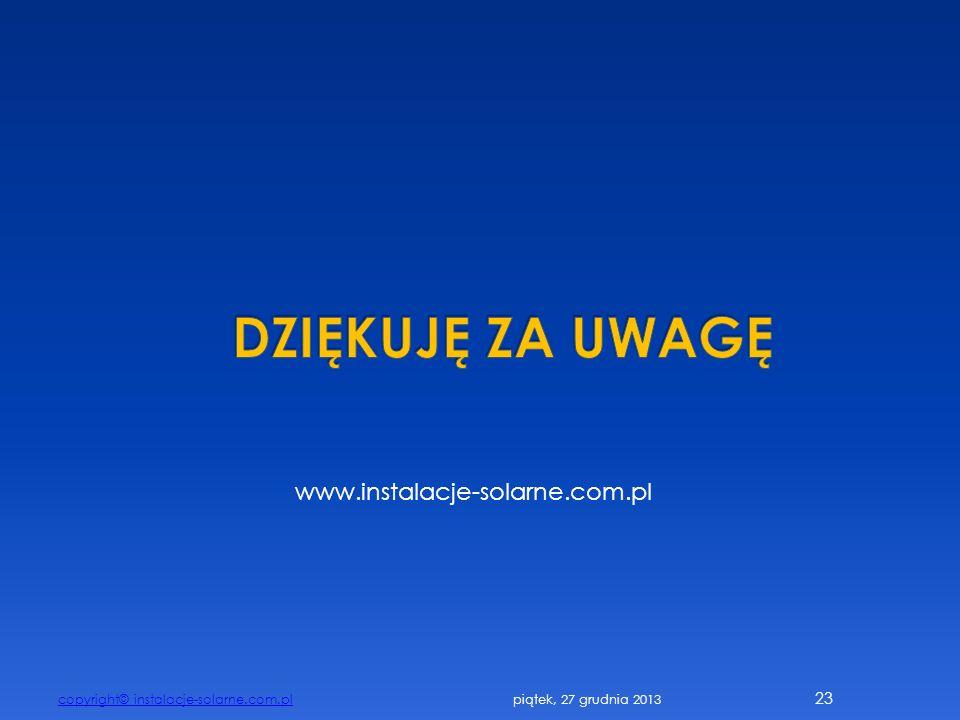copyright© instalacje-solarne.com.pl 23 www.instalacje-solarne.com.pl piątek, 27 grudnia 2013