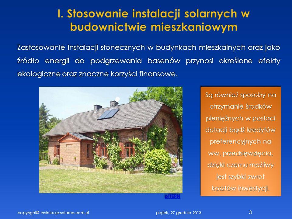 copyright© instalacje-solarne.com.pl 3 Zastosowanie instalacji słonecznych w budynkach mieszkalnych oraz jako źródło energii do podgrzewania basenów p