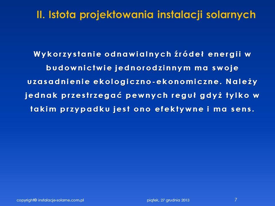 copyright© instalacje-solarne.com.pl 7 Wykorzystanie odnawialnych źródeł energii w budownictwie jednorodzinnym ma swoje uzasadnienie ekologiczno-ekono