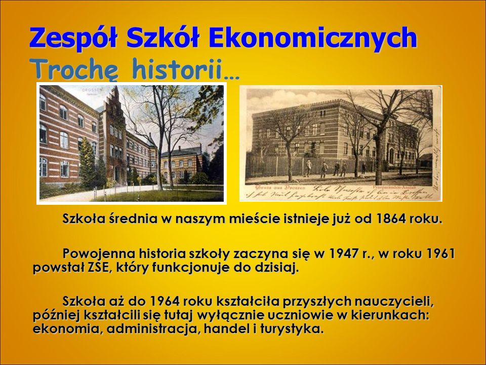 Zespół Szkół Ekonomicznych Trochę historii… Szkoła średnia w naszym mieście istnieje już od 1864 roku.