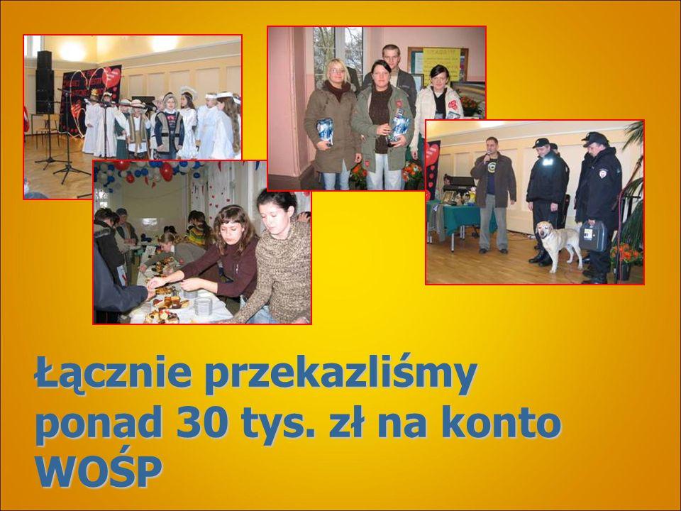 Łącznie przekazliśmy ponad 30 tys. zł na konto WOŚP