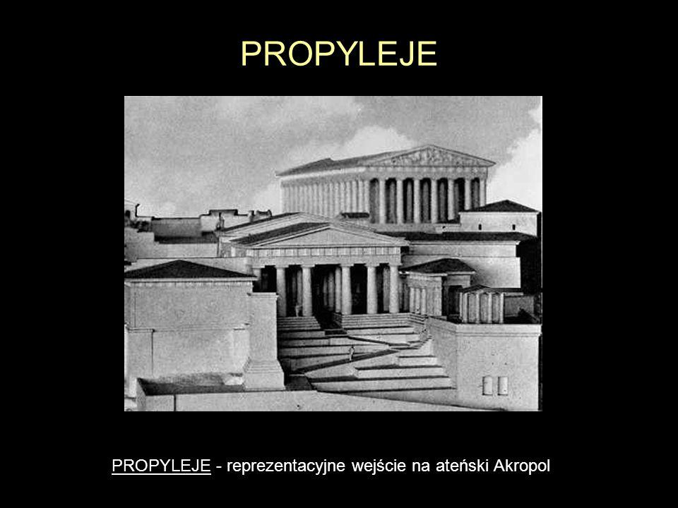 PROPYLEJE PROPYLEJE - reprezentacyjne wejście na ateński Akropol