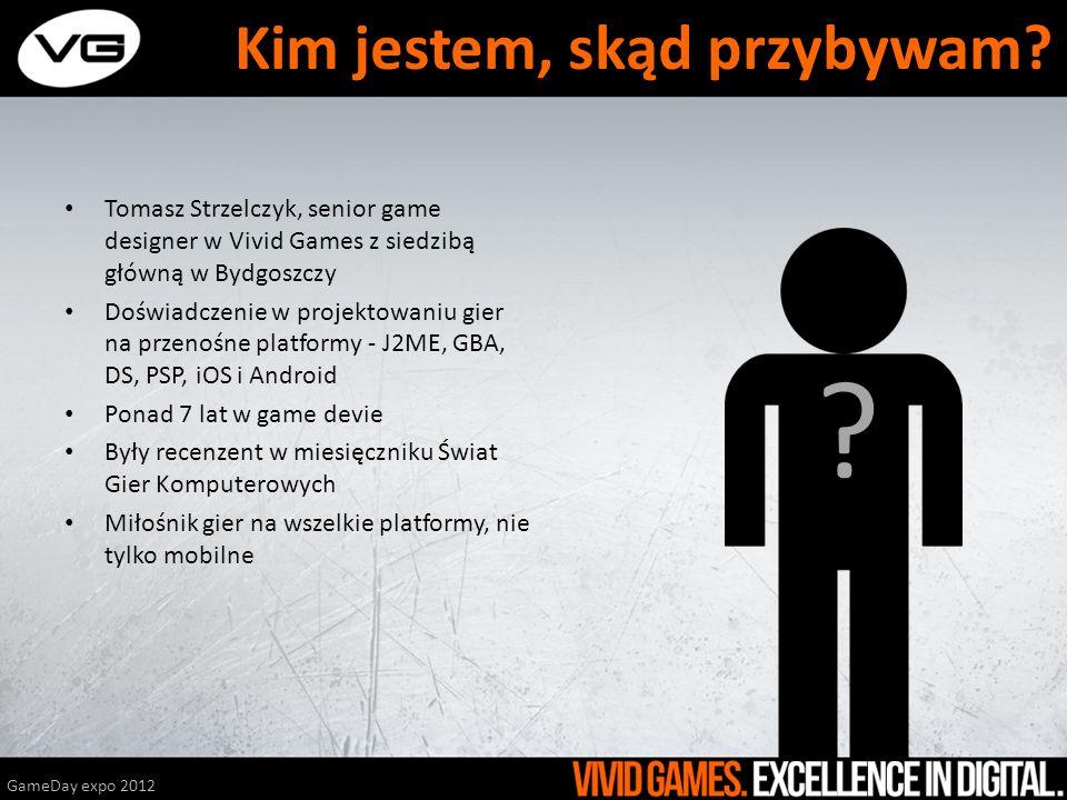 Tomasz Strzelczyk, senior game designer w Vivid Games z siedzibą główną w Bydgoszczy Doświadczenie w projektowaniu gier na przenośne platformy - J2ME,