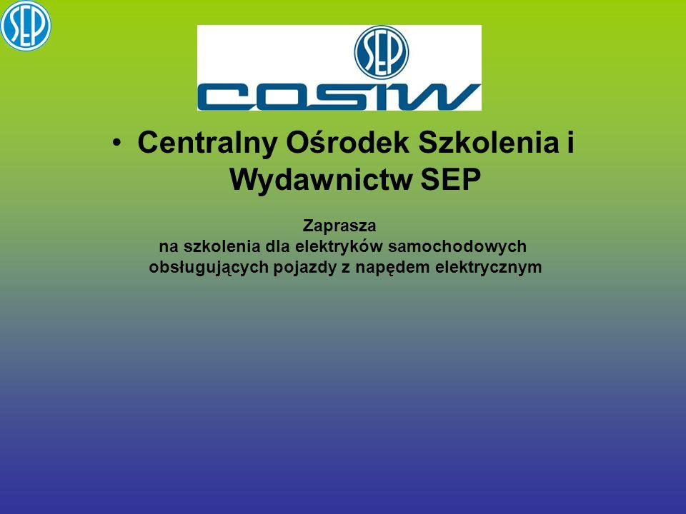 Centralny Ośrodek Szkolenia i Wydawnictw SEP Zaprasza na szkolenia dla elektryków samochodowych obsługujących pojazdy z napędem elektrycznym