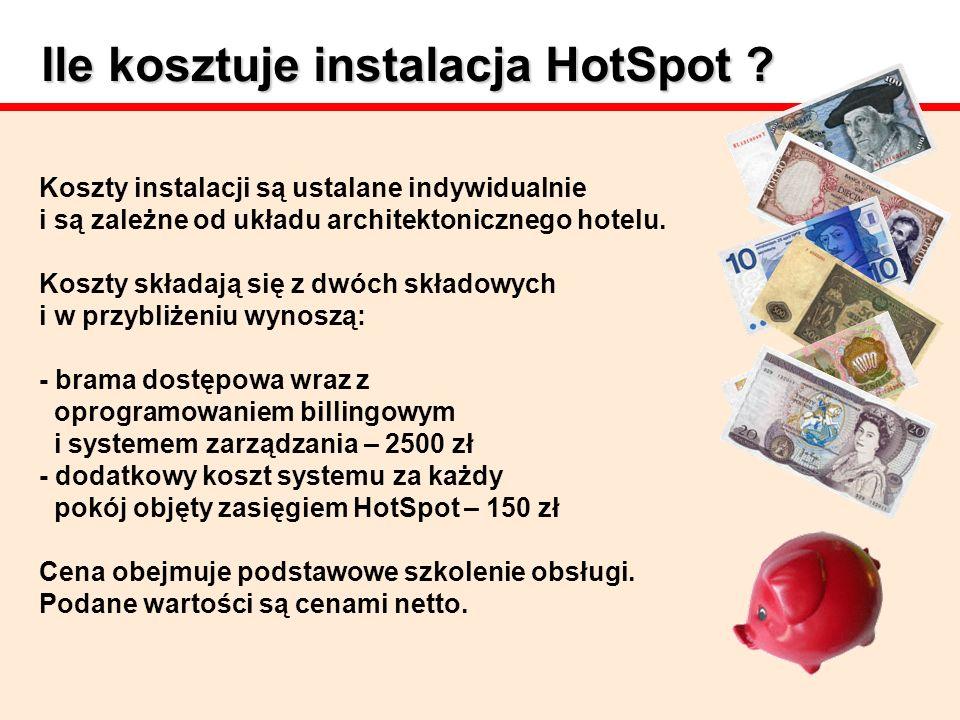 Ile kosztuje instalacja HotSpot ? Koszty instalacji są ustalane indywidualnie i są zależne od układu architektonicznego hotelu. Koszty składają się z
