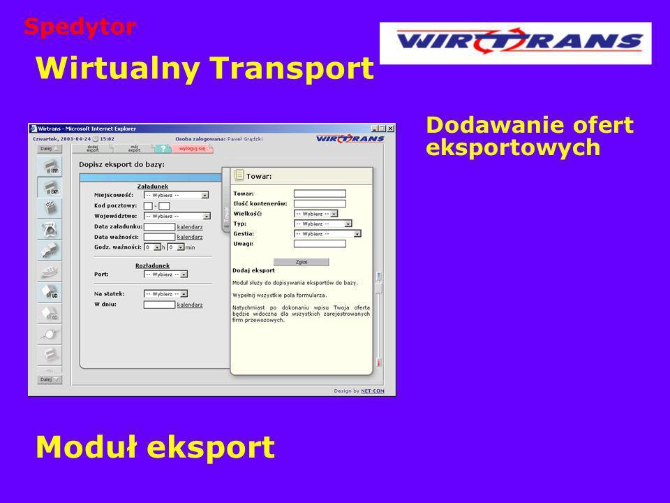 Wirtualny Transport Dodawanie ofert eksportowych Moduł eksport Spedytor