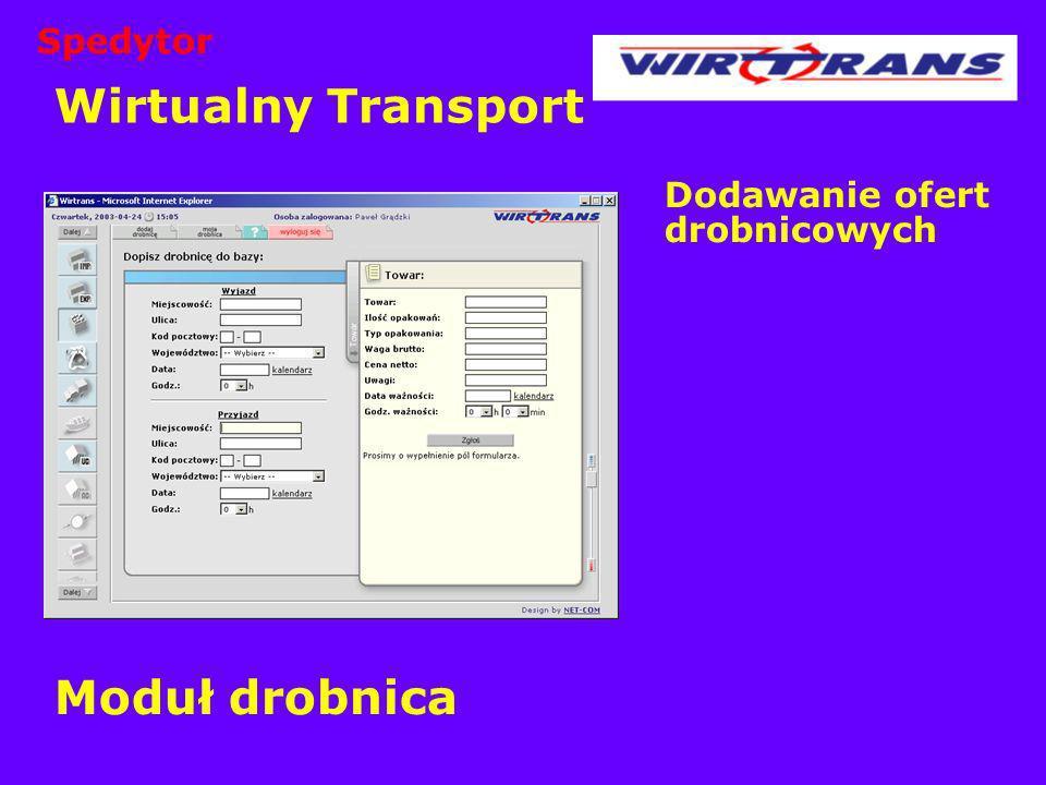 Wirtualny Transport Dodawanie ofert drobnicowych Moduł drobnica Spedytor