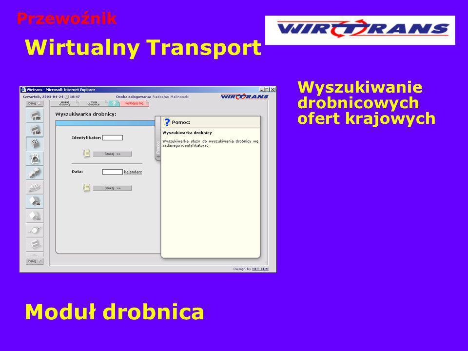 Wirtualny Transport Wyszukiwanie drobnicowych ofert krajowych Moduł drobnica Przewoźnik