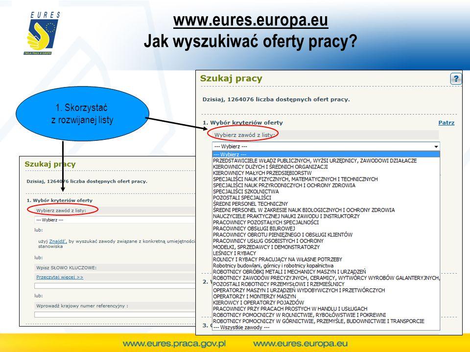 www.eures.europa.eu Jak wyszukiwać oferty pracy 1. Skorzystać z rozwijanej listy