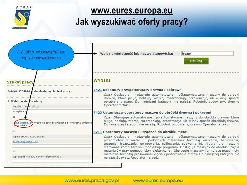www.eures.europa.eu Jak wyszukiwać oferty pracy? 2. Znaleźć właściwą branżę poprzez wyszukiwarkę