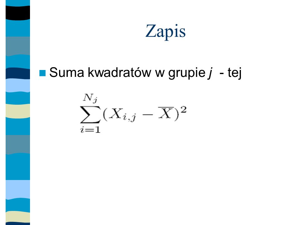 Zapis Suma kwadratów w grupie j - tej