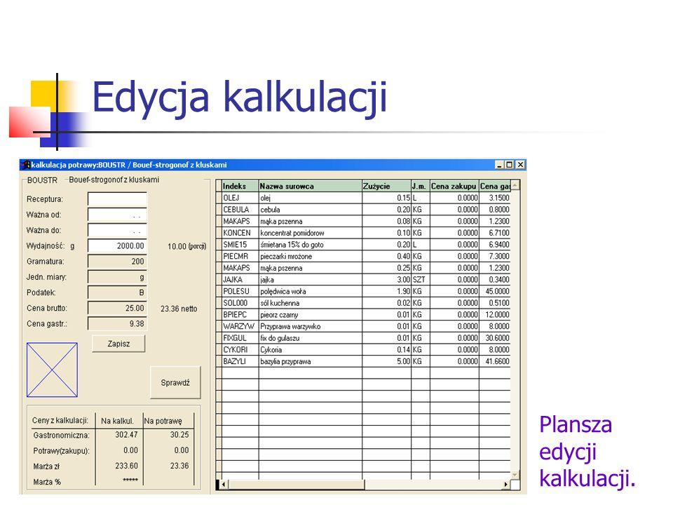 Edycja kalkulacji RECEPTURA- numer receptury WAŻNA OD - od kiedy obowiązuje WYDAJNOŚĆ- waga lub ilość potrawy, dla której przygotowano kalkulację.