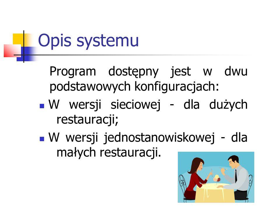 Opis systemu Wersja sieciowa Wersja jednostanowiskowa