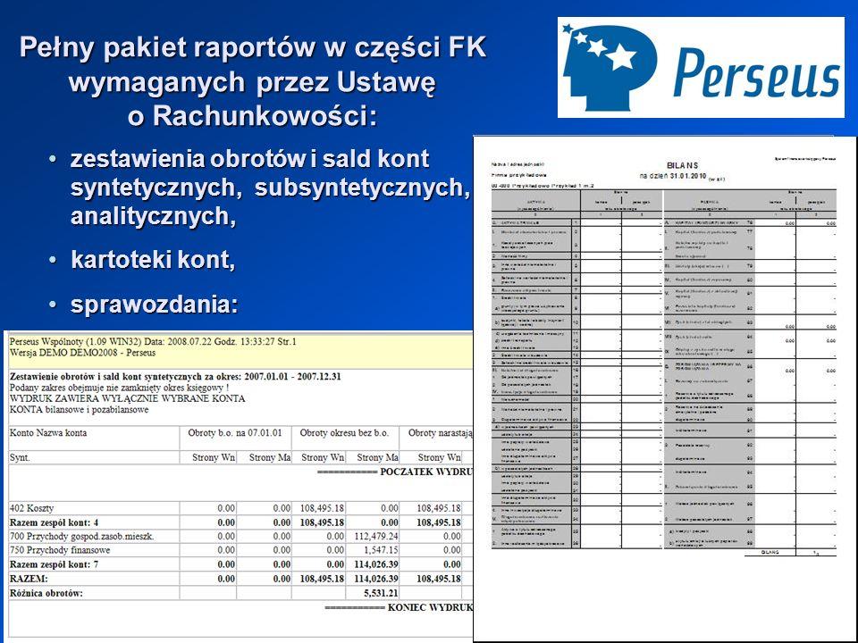 Pełny pakiet raportów w części FK wymaganych przez Ustawę o Rachunkowości: zestawienia obrotów i sald kont syntetycznych, subsyntetycznych, analityczn