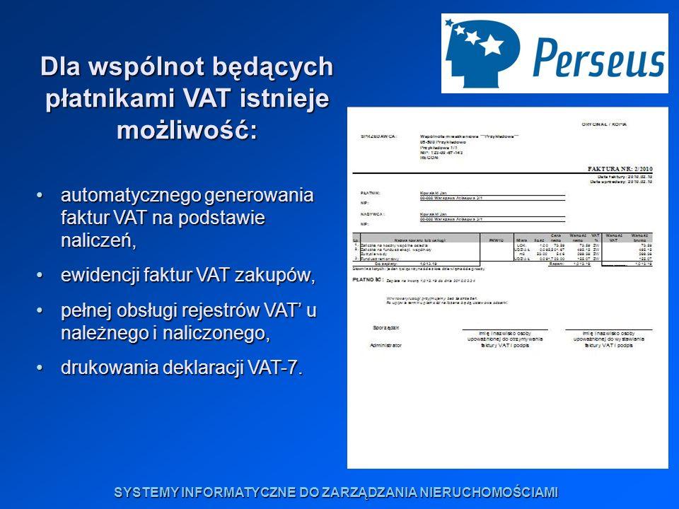 Dla wspólnot będących płatnikami VAT istnieje możliwość: automatycznego generowania faktur VAT na podstawie naliczeń,automatycznego generowania faktur