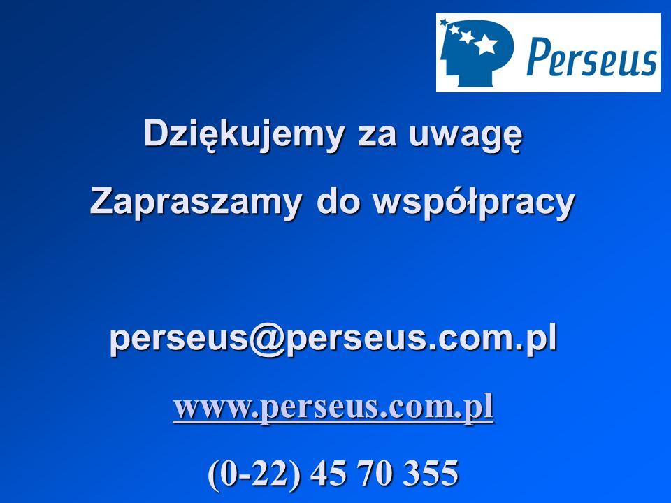 Dziękujemy za uwagę Zapraszamy do współpracy perseus@perseus.com.pl www.perseus.com.pl (0-22) 45 70 355