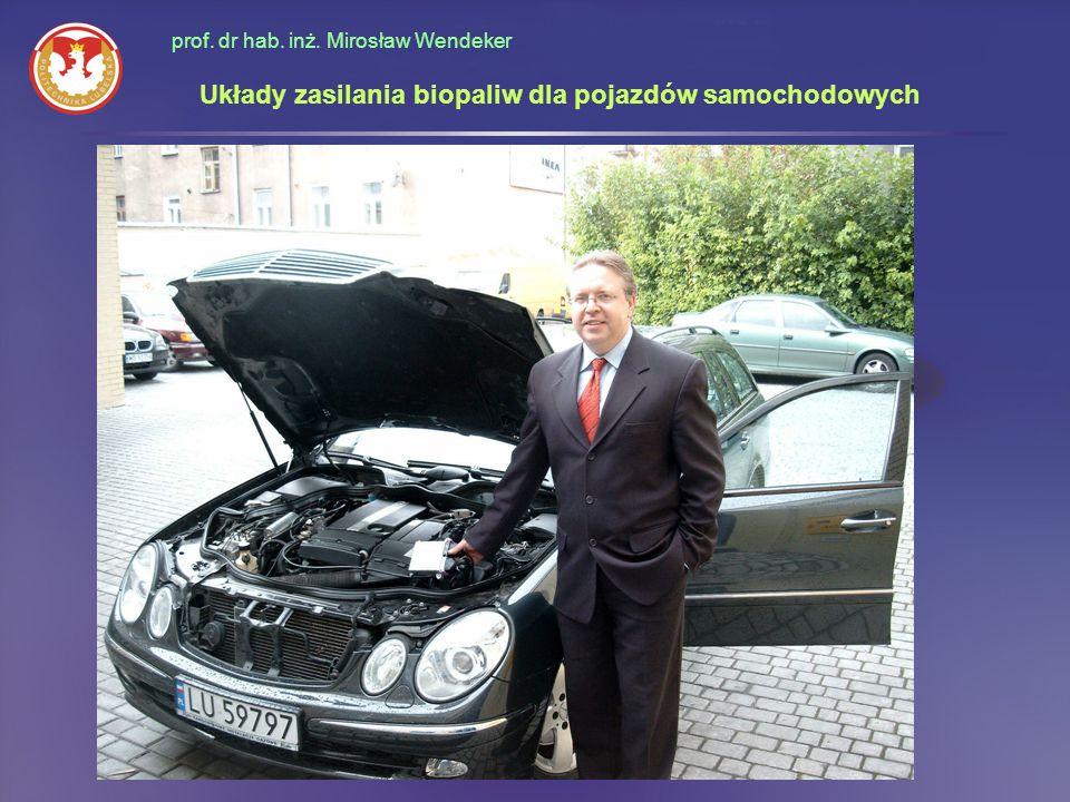 prof. dr hab. inż. Mirosław Wendeker Układy zasilania biopaliw dla pojazdów samochodowych