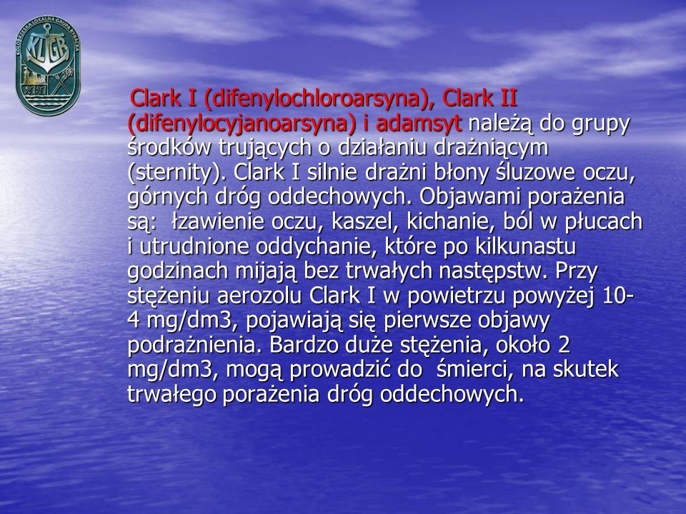 Clark I (difenylochloroarsyna), Clark II (difenylocyjanoarsyna) i adamsyt należą do grupy środków trujących o działaniu drażniącym (sternity). Clark I
