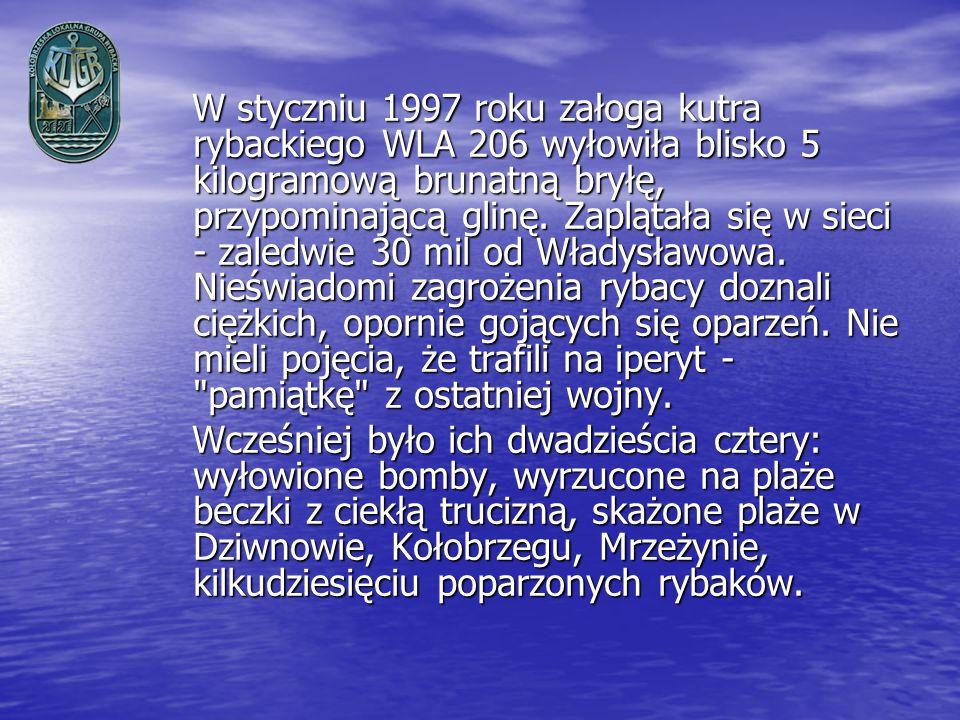 W styczniu 1997 roku załoga kutra rybackiego WLA 206 wyłowiła blisko 5 kilogramową brunatną bryłę, przypominającą glinę. Zaplątała się w sieci - zaled