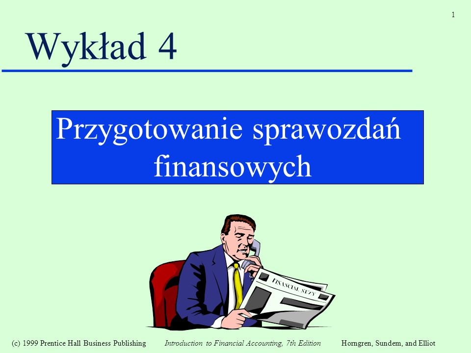 (c) 1999 Prentice Hall Business Publishing Introduction to Financial Accounting, 7th EditionHorngren, Sundem, and Elliot 32 Typowe zapisy dostosowawcze