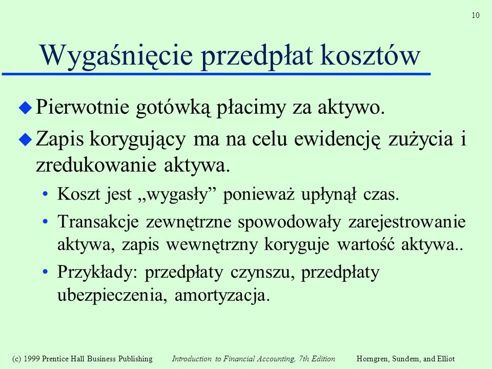 (c) 1999 Prentice Hall Business Publishing Introduction to Financial Accounting, 7th EditionHorngren, Sundem, and Elliot 10 Wygaśnięcie przedpłat kosz